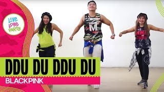 Ddu-du Ddu-du By Blackpink | Live Love Party™ | Zumba® | Dance Fitness | Choreog