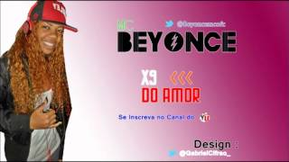 MC Beyonce - X9 Do Amor - Dj Costelinha.