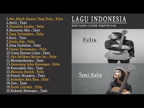Kumpulan Top Cover FELIX / TAMI Lagu Pop Indonesia Paling Populer  Terbaru Tahun 2020 | FELIX & TAMI