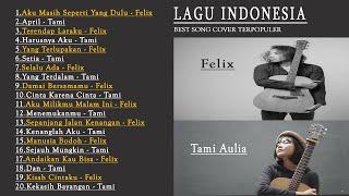 Download Kumpulan Top Cover FELIX / TAMI Lagu Pop Indonesia Paling Populer  Terbaru Tahun 2020   FELIX & TAMI