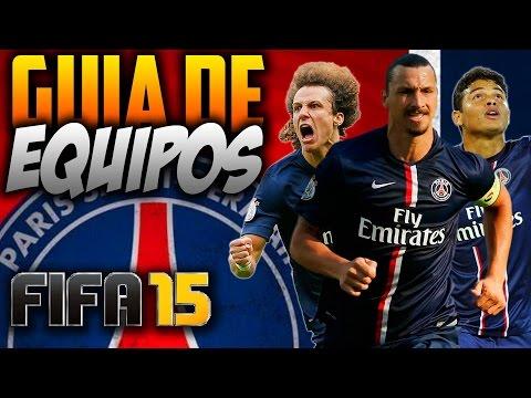 FIFA 15 | COMO JUGAR CON EL PARIS SAINT GERMAIN | Guía de Equipos | Formación/Jugadores Importantes