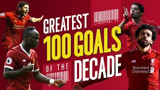 Greatest 100 Liverpool Goals Of The Decade | Gerrard, Suarez, Mane, Salah And More