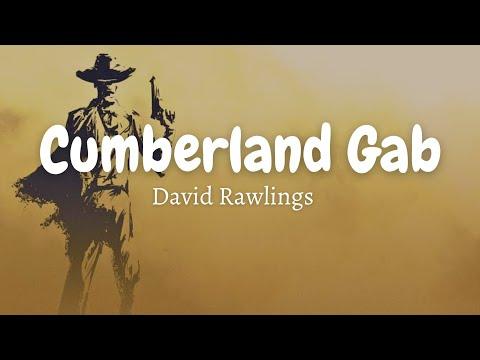 David Rawlings - Cumberland Gap (Lyrics)