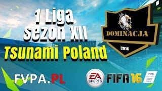 FIFA 16 | Dominacja vs. Tsunami Poland | 11 kolejka - 1 Liga - Sezon XII - FVPA.pl (Wirtualne Kluby)