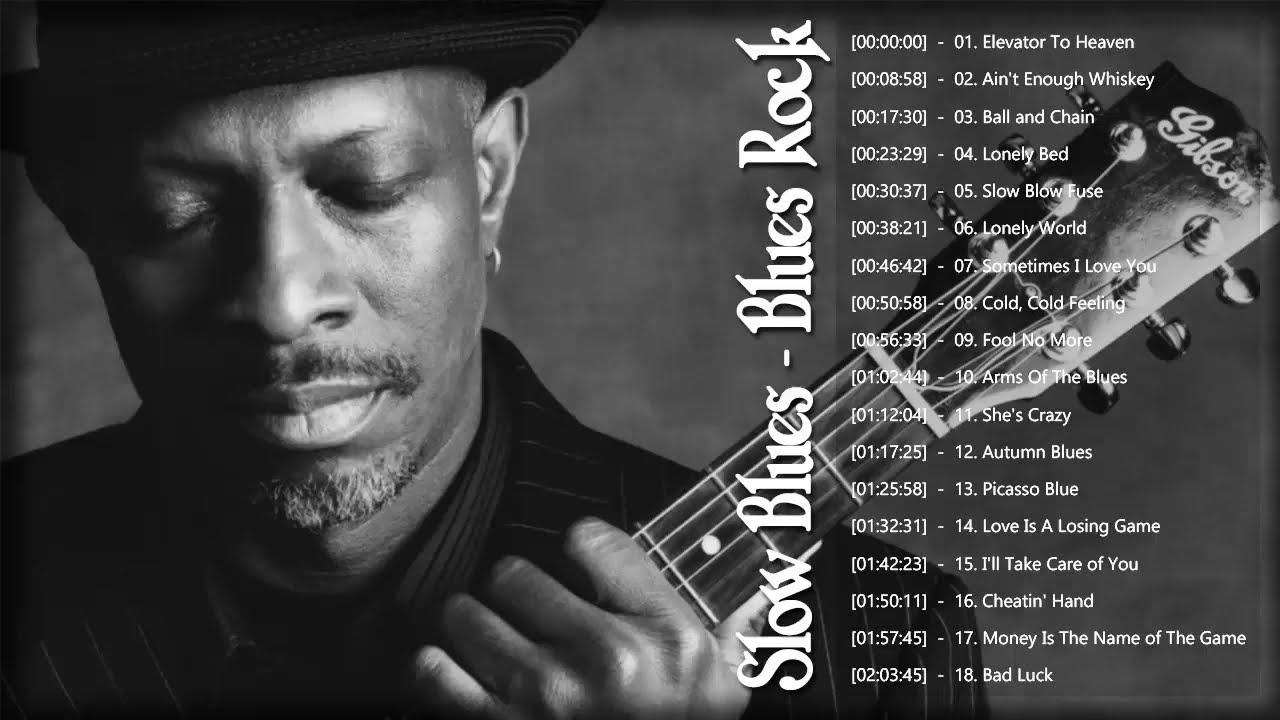 Slow Blues & Blues Rock Ballads Playlist ♪ Best Blues Songs Of All Time