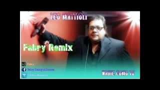 Leo Mattioli - Nadie como tu (Fabry Remix)