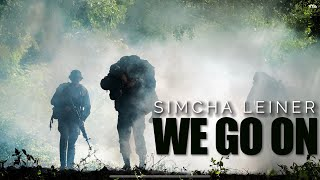SIMCHA LEINER | We Go On! | Official Music Video