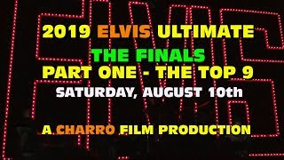 Ultimate Elvis Finals 2019 -  Part One -The Top 9