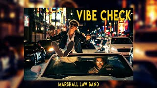Marshall Law Band - Vibe Check [OFFICIAL MUSIC VIDEO]
