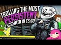 Trolling The Most Persistent CS:GO Scammer...