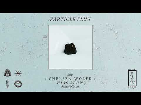 "Chelsea Wolfe ""Particle Flux"" (Official Audio)"