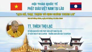 TT THÍCH THỌ LẠC tham luận Hội thảo QT Phật giáo VN tại Lào
