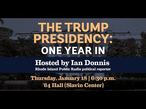 The Trump Presidency: One Year In - A forum with RI Public Radio
