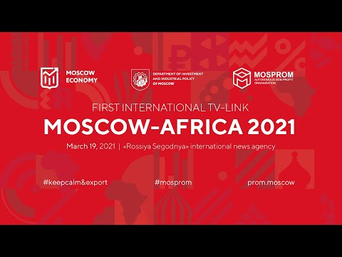 Moscow-Africa 2021. Directions and Opportunities for Industrial and Investment Cooperation (ENG)