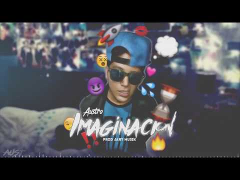 Imaginacion ♥ AustroLyric&39;s°Prod Jary Musik°Trap Trap 2018