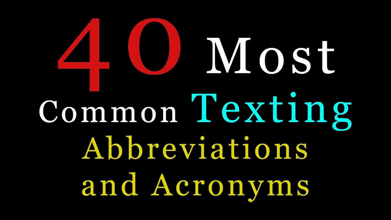 The 40 most common texting abbreviations and acronyms youtube the 40 most common texting abbreviations and acronyms buycottarizona