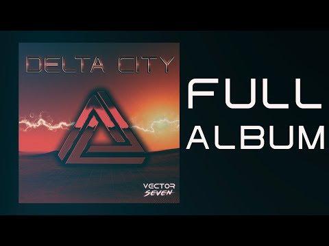 Vector Seven - Delta City [Full Album]
