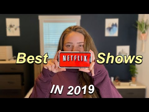 Best Binge Worthy NETFLIX SHOWS In 2019