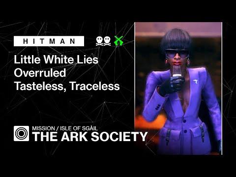Hitman 3 | Isle of Sgail | The Ark Society – Little White Lies, Overruled, Tasteles Traceless |