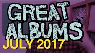 GREAT ALBUMS: JULY 2017