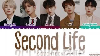 SEVENTEEN (Vocal Team) - 'SECOND LIFE' Lyrics [Color Coded_Han_Rom_Eng]