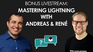 Mastering the Lightning Network with Andreas and René - Bonus Livestream Event