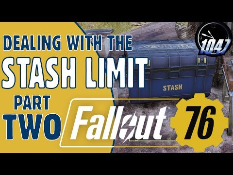 Dealing with the STASH LIMIT in FALLOUT 76 - PART TWO - YouTube