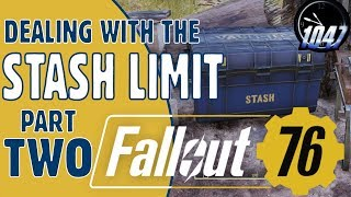 Dealing with the STASH LIMIT in FALLOUT 76 - PART TWO