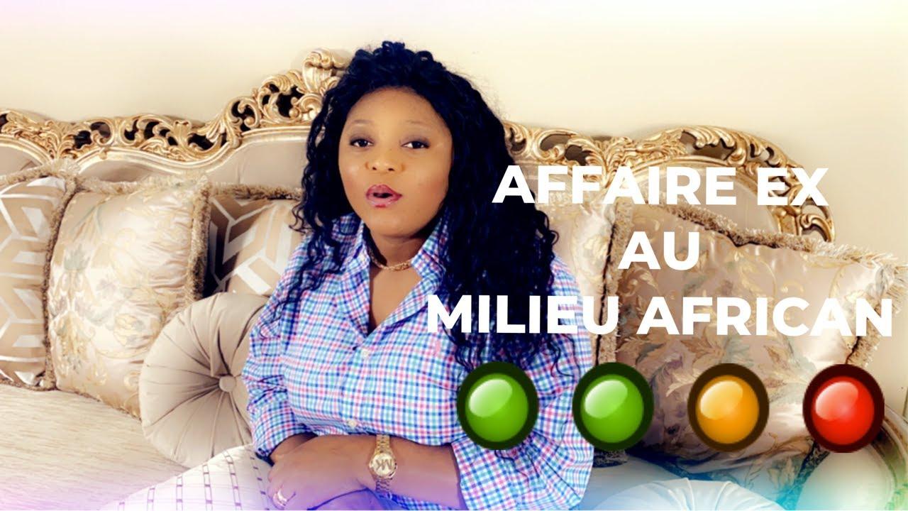 AFFAIRE EX AU MILIEU AFRICAIN