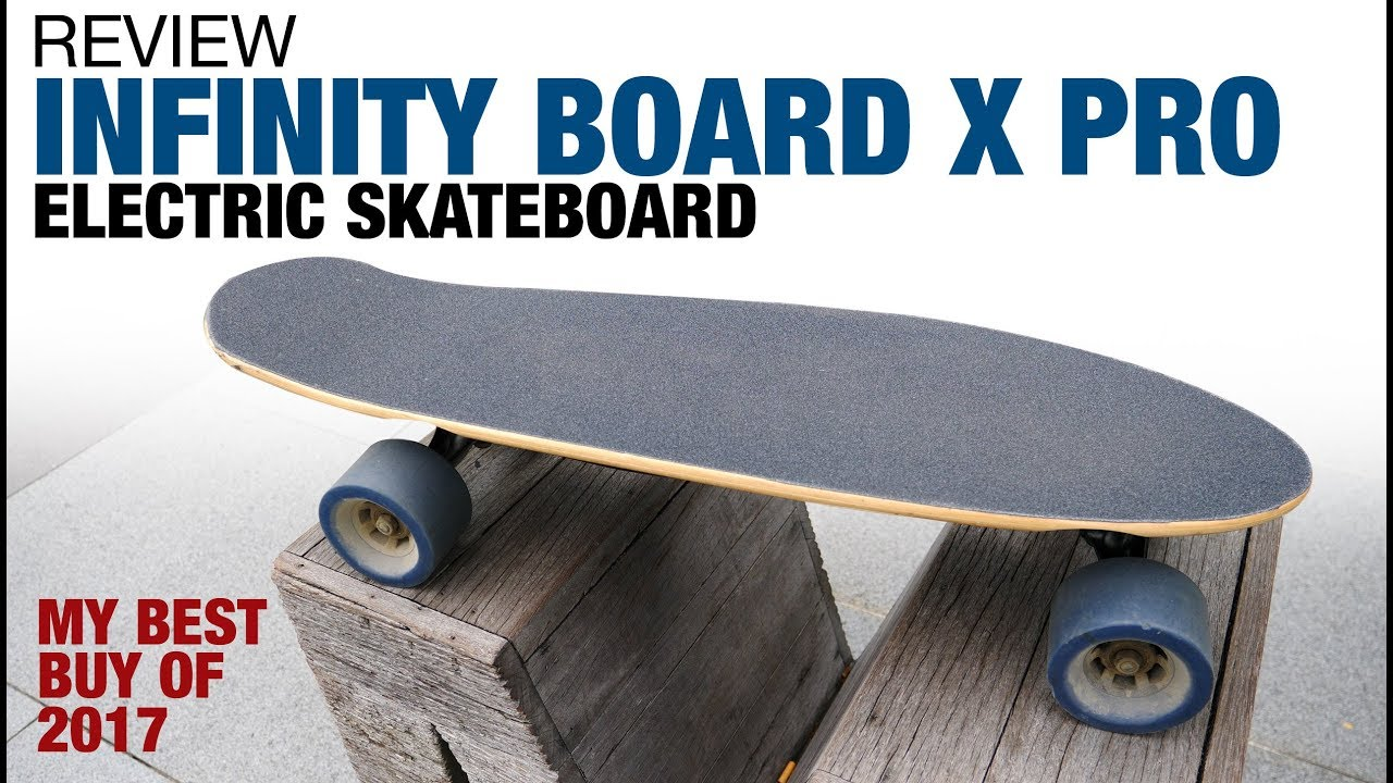 My Best Buy From 2017 Infinity Board X Pro Electric