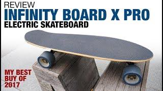 My best buy from 2017: Infinity Board X Pro (electric skateboard)
