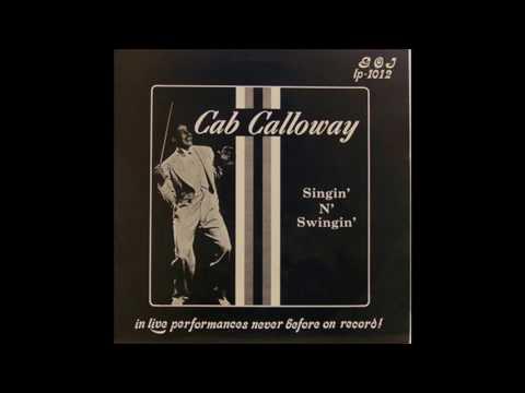 Cab Calloway - Singin´ N´ Swingin´ (1978) (Full Album)