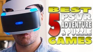 THE 5 BEST PSVR PUZZLE & ADVENTURE GAMES | BEST PLAYSTATION VR GAMES