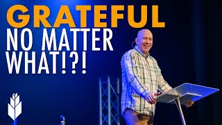 How to be Grateful..No Matter What | Pastor David Frech | Olathe, KS