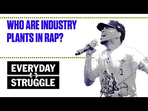 Who Are Industry Plants in Rap? | Everyday Struggle