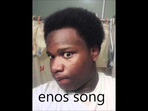Enos song  sweeping the nation (HOT!!!!)