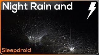 ► Zware nachtelijke regenval en onweersbuiengeluiden om te slapen. 10 uur echte regen.