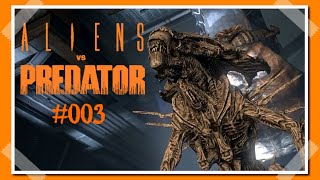 Aliens vs Predator (Alien) ❤ #003 - Quarantänebruch ❤ Let's Play
