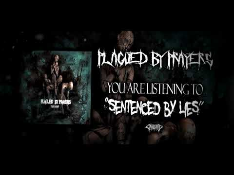 Plagued By Prayers - Sentenced by Lies [Official Stream] (2020)