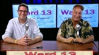 """""""Ward 13 with Jon Hopwood"""" Featuring Joel Elber & Peter White"""