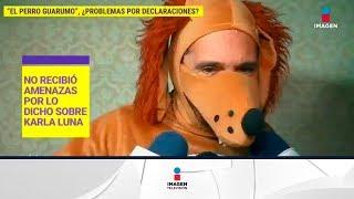 'El Perro Guarumo' habla sobre Karla Luna y Karla Panini | De Primera Mano