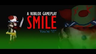 "Roblox Smile | YOU'RE ""IT"""