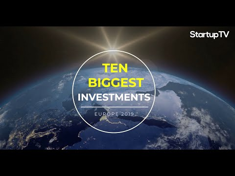 10 BIGGEST Investments in Europe in 2019 | StartupTV