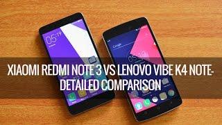 xiaomi redmi note 3 vs lenovo vibe k4 note detailed comparison