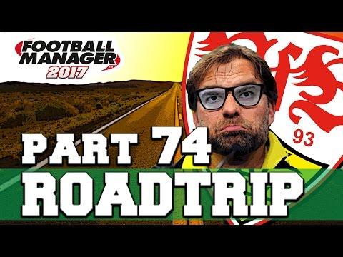ROADTRIP | PART 74 | BORUSSIA BENJY! | FOOTBALL MANAGER 2017