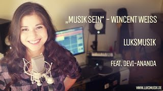 Musik Sein - Wincent Weiss LUKSmusik cover feat. Devi-Ananda
