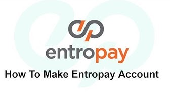 How to make entropay virtual  card And verification of Account