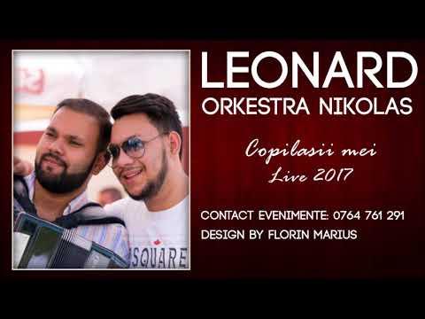 Leonard & Orkestra Nikolas - Copilasii mei (Live 2017 Event)
