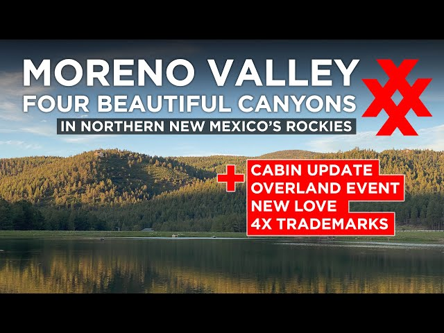 Tour Moreno Valley Plus: Cabin Update, New Overland Event, New Love, 4X Trademarks