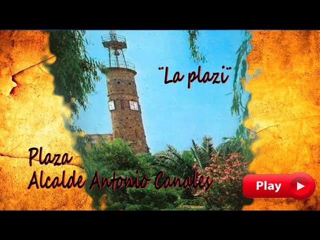 DESCUBRE MI BARRIO - Plaza del Alcalde Antonio Canales